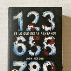Libros: SE LO QUE ESTÁS PENSANDO DE JOHN VERDON - ROCADEBOLSILLO THRILLER. Lote 261806150