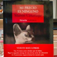 Libros: MARTÍN CASARIEGO. MI PRECIO ES NINGUNO .(SERIE MAX LOMAS 2). SIRUELA. Lote 262327670