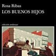 Libros: LOS BUENOS HIJOS ROSA RIBAS. Lote 262508265