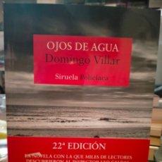 Libros: DOMINGO VILLAR. OJOS DE AGUA.(UN CASO DEL INSPECTOR LEO CALDAS).SIRUELA. Lote 262652290