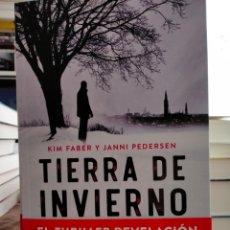 Libros: KIM FABER /JANNI PEDERSEN.TIERRA DE INVIERNO.(UN CASO DEL INSPECTOR DE HOMICIDIOS MARTIN JUNCKER).. Lote 262653115