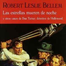 Libros: LAS ESTRELLAS MUEREN DE NOCHE - ROBERT LESLIE BELLEM - EL CLUB DIOGENES / VALDEMAR. Lote 262708490