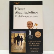 Libros: EL OLVIDO QUE SEREMOS DE HÉCTOR ABAD FACIOLINCE NUEVO. Lote 266971649