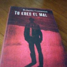 Libros: TÚ ERES EL MAL - ROBERTO CONSTANTINI. Lote 267773404