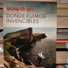 Libros: MARÍA ORUÑA. DONDE FUIMOS INVENCIBLES.(UN CASO DE LA TENIENTE VALENTINA REDONDO). BOOKET. Lote 268171874