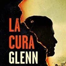 Libros: LA CURA GLENN COOPER. Lote 268261564