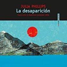 Libros: LA DESAPARICIÓN JULIA PHILLIPS. Lote 268262734
