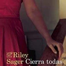 Libros: CIERRA TODAS LAS PUERTAS RILEY SAGER. Lote 268262844