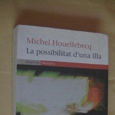 Libros: LA POSSIBILITAT D'UNA ILLA. HOUELLEBECQ, MICHEL. EDITORIAL EMPÚRIES, 2005 (CATALÀ). Lote 268418199