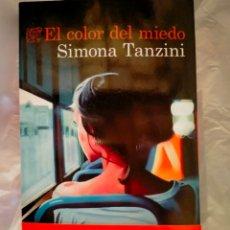 Libros: SIMONA TANZINI. EL COLOR DEL MIEDO .DESTINO. Lote 292956528