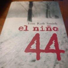 Libros: EL NIÑO 44 - TOM ROB SMITH. Lote 269717258