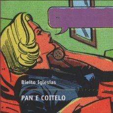 Libros: PAN E COITELO. BIEITO IGLESIAS. EDITORIAL GALAXIA. 2008. NUEVO.. Lote 270909338