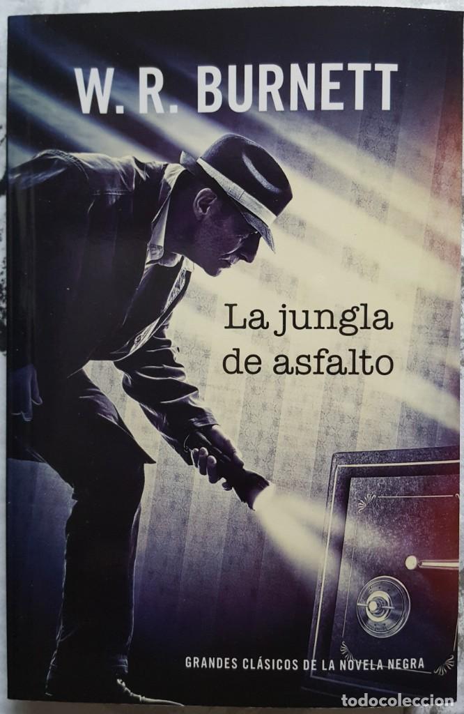 LIBRO - GRANDES CLÁSICOS DE LA NOVELA NEGRA - W.R. BURNETT - LA JUNGLA DE ASFALTO - RBA 2014 (Libros Nuevos - Literatura - Narrativa - Novela Negra y Policíaca)