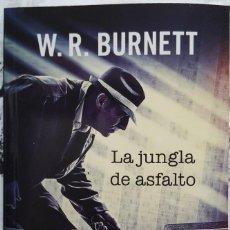 Libros: LIBRO - GRANDES CLÁSICOS DE LA NOVELA NEGRA - W.R. BURNETT - LA JUNGLA DE ASFALTO - RBA 2014. Lote 274424493