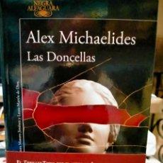 Libros: ALEX MICHAELIDES. LAS DONCELLAS .ALFAGUARA. Lote 275971243
