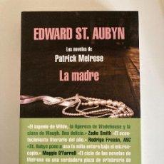 Libros: LA MADRE (LAS NOVELAS DE PATRICK MELROSE 2) – EDWARD ST. AUBYN (NUEVO). Lote 276156718