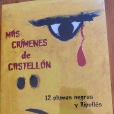 Libros: MÁS CRÍMENES DE CASTELLÓN. 12 PLUMAS Y RIPOLLÉS. Lote 276746918
