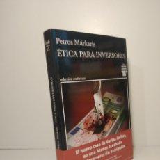 Libros: ÉTICA PARA INVERSORES PETROS MÁRKARIS. KOSTAS JARITOS. TUSQUETS. Lote 277738613