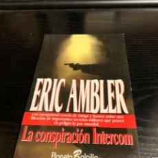 Libros: LA CONSPIRACIÓN INTERCOM, DE ERIC AMBLER. Lote 278502238