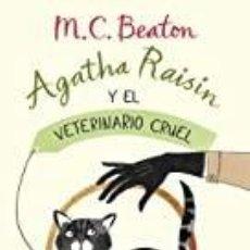 Libros: AGATHA RAISIN Y EL VETERINARIO CRUEL M.C. BEATON. Lote 287746558