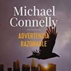 Libros: ADVERTENCIA RAZONABLE MICHAEL CONNELLY. Lote 287747178