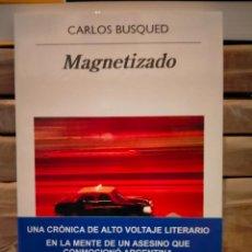 Libros: CARLOS BUSQUED. MAGNETIZADO .ANAGRAMA. Lote 289364818