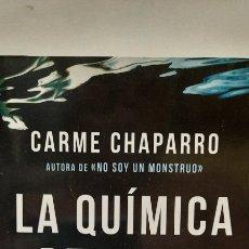 Libri: LA QUÍMICA DEL ODIO DE CARME CHAPARRO. Lote 290311483