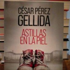 Libros: CÉSAR PÉREZ GELLIDA. ASTILLAS EN LA PIEL .SUMA. Lote 293513943
