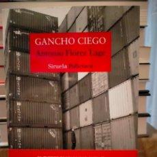 Libros: ANTONIO FLÓREZ LAGE. GANCHO CIEGO .SIRUELA. Lote 293514438