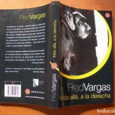 Libros: MÁS ALLÁ, A LA DERECHA / FRED VARGAS NOVELA. Lote 293603228