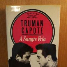 Libros: TRUMAN CAPOTE. A SANGRE FRÍA. Lote 293869618