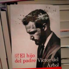 Libros: VÍCTOR DEL ÁRBOL. EL HIJO DEL PADRE .DESTINO. Lote 294965373