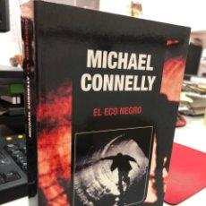 Libros: MICHAEL CONNELLY - EL ECO NEGRO. Lote 296634063