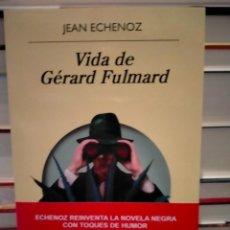 Libros: JEAN ECHENOZ.VIDA DE GERARD FULMARD .ANAGRAMA. Lote 296903783