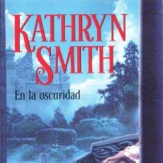 Libros: EN LA OSCURIDAD DE KATHRYN SMITH - BOOKET, PLANETA, 2009 (NUEVO). Lote 48461063