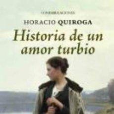 Libros: NARRATIVA. NOVELA. HISTORIA DE UN AMOR TURBIO - HORACIO QUIROGA. Lote 42566855