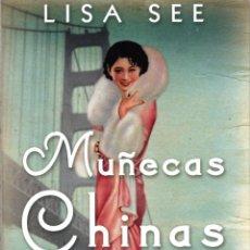 Libros: MUÑECAS CHINAS DE LISA SEE - EDICIONES B, 2015. Lote 48349201