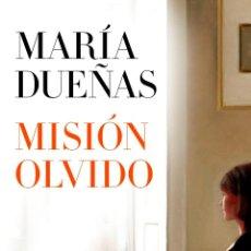 Libros: NARRATIVA. NOVELA. MISIÓN OLVIDO - MARÍA DUEÑAS (CARTONÉ). Lote 49084245