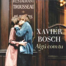 Libros: ALGU COM TU - XAVIER BOSCH - PLANETA, 2015 (NUEVO). Lote 85023846