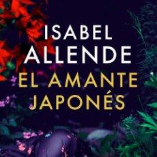 Libros: NARRATIVA. NOVELA. EL AMANTE JAPONÉS - ISABEL ALLENDE (CARTONÉ). Lote 50312432