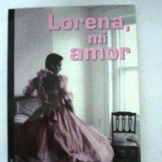 Libros: LORENA, MI AMOR - NORMA MEJÍA. Lote 50941433