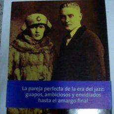 Libros: ZELDA Y FRANCIS SCOTT FITZGERALD: LA GRAN RESACA DE LOS FELICES VEINTE.. Lote 50956080