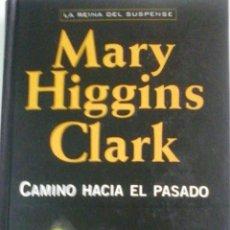 Libros: CAMINIO HACIA EL PASADO.(MARY HIGGINS CLARK). Lote 51120858