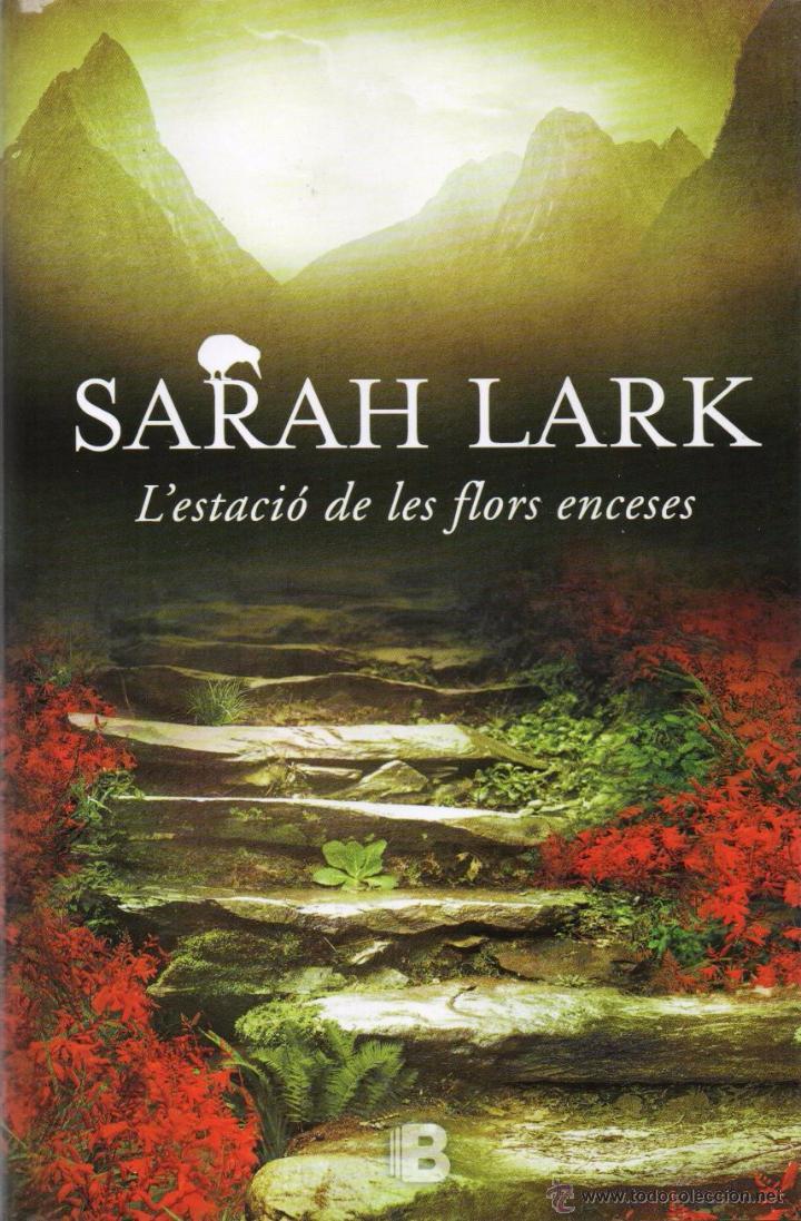 L'ESTACIO DE LES FLORS ENCESES DE SARAH LARK - EDICIONES B, 2015 (Libros Nuevos - Literatura - Narrativa - Novela Romántica)
