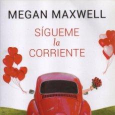 Libros: SIGUEME LA CORRIENTE DE MEGAN MAXWELL - PLANETA, 2015 (NUEVO). Lote 73520883