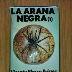 Libros: LA ARAÑA NEGRAES UNA NOVELAANTICLERICAL ESCRITA EN EL AÑO1892POR ELVALENCIANO VICENTE BLASCO IB. Lote 79315981