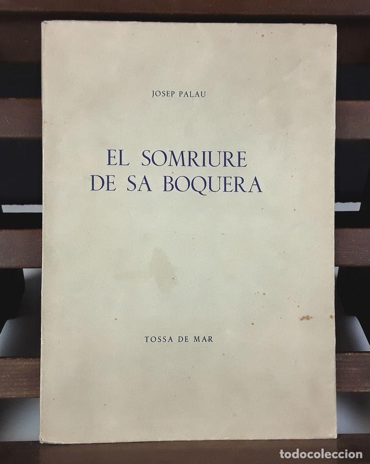 EL SOMRIURE DE SA BOQUERA. EJEMPLAR Nº 161. JOSEP PALAU. EDIC. S. A. HORTA. 1949. (Libros Nuevos - Literatura - Narrativa - Novela Romántica)