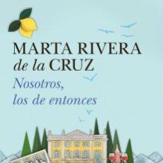 Libros: NOSOTROS, LOS DE ENTONCES - MARTA RIVERA DE LA CRUZ. Lote 81856072