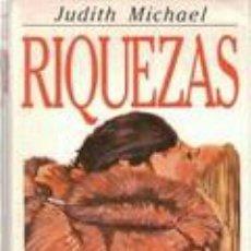 Libros: RIQUEZAS. JUDITH MICHAEL. CÍRCULO DE LECTORES (1990). Lote 91332229