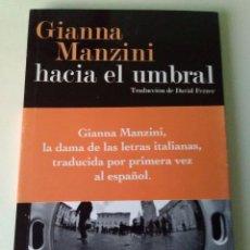 Libros: GIANNA MANZINI HACIA EL UMBRAL. Lote 95381431